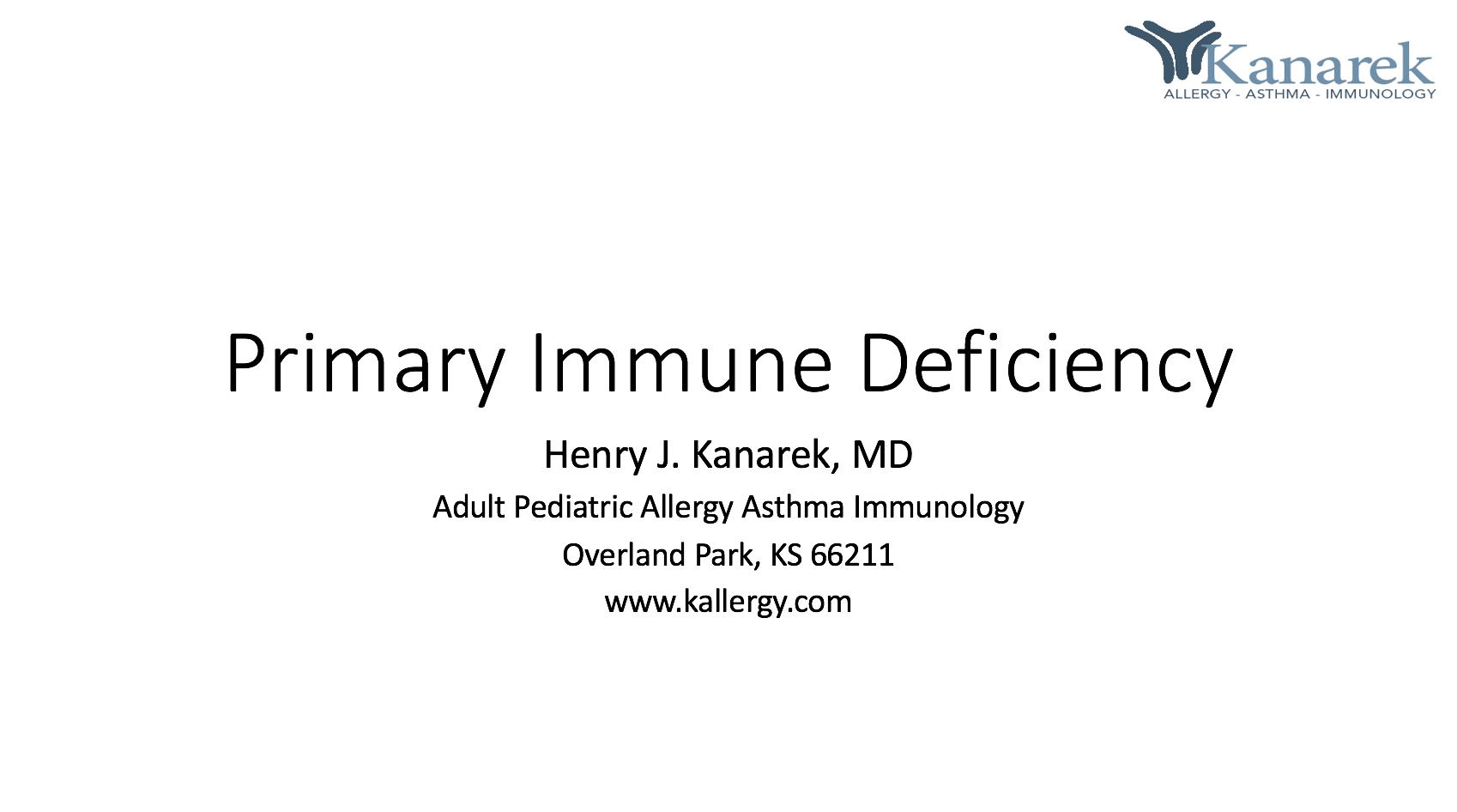 Dr. Kanarek - Primary Immune Deficiency